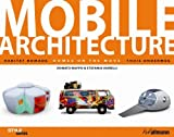 echange, troc D. Nappo, S. Veirelli - Architecture Mobile - Habitat nomade / Homes on the move / Thuis onderweg