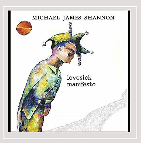 Michael James Shannon - Lovesick Manifesto (Remastered)