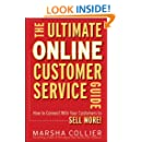 The Ultimate Online Customer Service Guide: How to Connect with your Customers to Sell More!