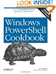 Windows PowerShell Cookbook: The Comp...