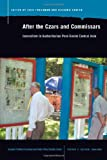 img - for After the Czars and Commissars: Journalism in Authoritarian Post-Soviet Central Asia (Eurasian Political Econ. & Public Policy) book / textbook / text book