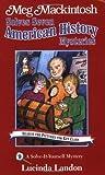 Meg Mackintosh Solves Seven American History Mysteries: A Solve-It-Yourself Mystery (Meg Mackintosh Mystery series) [Paperback]