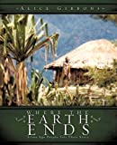 img - for WHERE THE EARTH ENDS book / textbook / text book