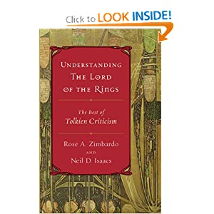 Understanding The Lord of the Rings: The Best of Tolkien Criticism by Neil D Isaacs and Rose A Zimbardo
