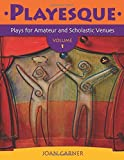 img - for Playesque: Plays for Amateur and Scholastic Venues, Volume 1 by Garner Joan (2006-03-30) Paperback book / textbook / text book