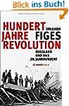 Hundert Jahre Revolution: Russland un...