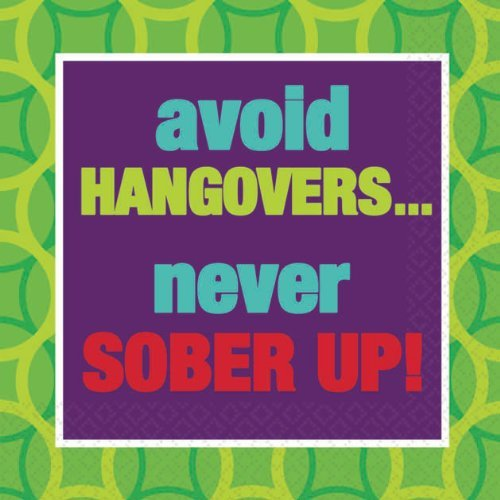 507855 Avoid Hangovers...Never Sober Up! Beverage Napkins 16 count