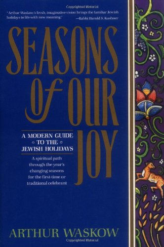 Seasons of Our Joy: A Modern Guide to the Jewish Holidays