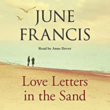 Love Letters in the Sand Audiobook by June Francis Narrated by Anne Dover