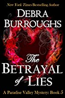 The Betrayal of Lies, Mystery with a Romantic Twist (Paradise Valley Mystery Series Book 5) (English Edition)