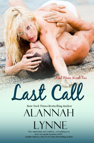 Last Call (Contemporary Romance) (Book #2 Heat Wave Series 2) by Alannah Lynne
