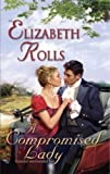 A Compromised Lady (Harlequin Historical)
