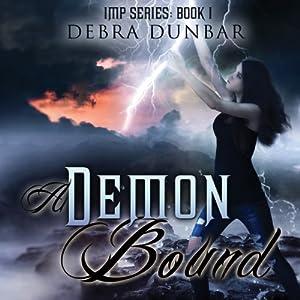 A Demon Bound: Imp, Book 1 | [Debra Dunbar]