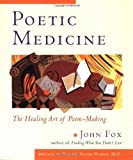 Image of Poetic Medicine: The Healing Art of Poem-Making