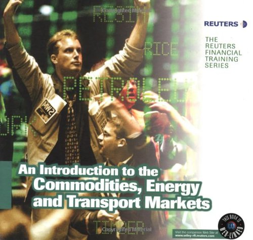 an-introduction-to-the-commodities-energy-transport-markets-reuters-our-world-now
