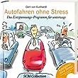 Autofahren ohne Stress: Das Entspannungs-Programm f�r unterwegs