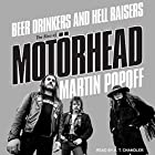 Beer Drinkers and Hell Raisers: The Rise of Motörhead Hörbuch von Martin Popoff Gesprochen von: A. T. Chandler