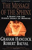 The Message of the Sphinx: A Quest for the Hidden Legacy of Mankind (0517888521) by Hancock, Graham