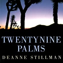 Twentynine Palms: A True Story of Murder, Marines, and the Mojave (       UNABRIDGED) by Deanne Stillman Narrated by Jay Snyder