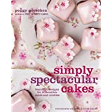 Simply Spectacular Cakes: Beautiful Designs for Irresistible Cakes and Cookies ~ Peggy Porschen
