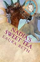 Nadia's Sweet Tea: of 2 Girls, 2 Cats (2 Girls, 2 Cats: A Magical Mystery) (Volume 5)