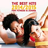 The Best Hits 2014/2015 for Fitness & Zumba