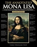 img - for The Annotated Mona Lisa: A Crash Course in Art History from Prehistoric to Post-Modern (Annotated Series) book / textbook / text book