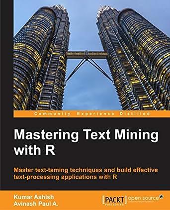 Amazon.com: Mastering Text Mining with R eBook: Kumar
