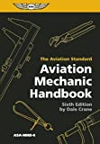 Aviation Mechanic Handbook: The Aviation Standard