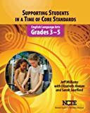 Supporting Students in a Time of Core Standards: English Language Arts: Grades 3-5