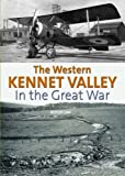 Roger Day The Western Kennet Valley in the Great War