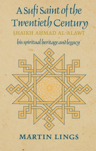 A Sufi Saint of the Twentieth Century: Shaikh Ahmad al-'Alawi (Golden Palm)