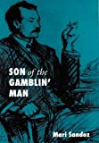 Son of the Gamblin' Man: The Youth of an Artist (080325833X) by Sandoz, Mari