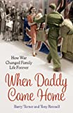img - for When Daddy Came Home: How War Changed Family Life Forever book / textbook / text book