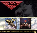 Scarabus + Clear Air Turbulence Ian Gillan Band
