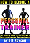 How to Become a Personal Trainer: The...
