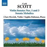 Scott: Violin And Piano Music (Violin Sonatas Nos. 1/ 3/ Sonata Melodica)