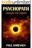 Psychopath: Inside the Mind of a Psychopath (Psychopath, Psychopath Test)