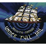 Under Full Sail: It All Comes Together ~ ekoostik hookah