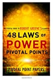 img - for The 48 Laws of Power Pivotal Points -The Pivotal Guide to Robert Greene's Celebrated Book (Pivotal Point Papers) (Volume 15) book / textbook / text book