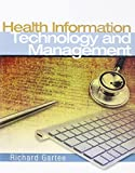 img - for Health Information Technology and Management with Student Workbook by Richard Gartee (2010-08-29) book / textbook / text book