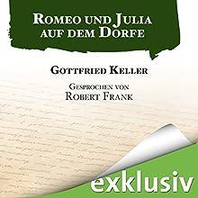 Romeo und Julia auf dem Dorfe Hörbuch von Gottfried Keller Gesprochen von: Robert Frank
