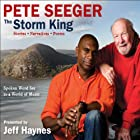 The Storm King: Stories, Narratives, Poems: Spoken Word Set to a World of Music  by Pete Seeger, Jeff Haynes (editor) Narrated by Pete Seeger