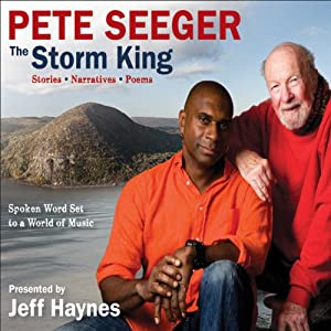 The Storm King: Stories, Narratives, Poems: Spoken Word Set to a World of Music | [Pete Seeger, Jeff Haynes (editor)]