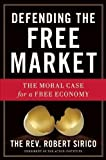 img - for Defending the Free Market: The Moral Case for a Free Economy by Sirico, Robert A. unknown edition [Hardcover(2012)] book / textbook / text book