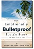 img - for Emotionally Bulletproof Scott's Story - Book 1 book / textbook / text book