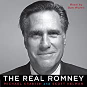 The Real Romney | [Michael Kranish, Scott Helman]