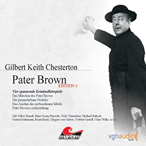 Vier Kriminalhörspiele - Pater Brown (Edition 6) | [Gilbert Keith Chesterton]