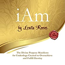 I Am: The Divine Purpose Manifesto Inspired by the I Am Statements of Jesus Audiobook by Lenita Reeves Narrated by Lenita Reeves