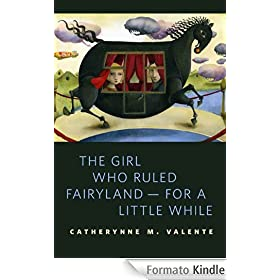 The Girl Who Ruled Fairyland--For a Little While: A Tor.Com Original